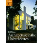 Architecture in the United States by Dell Upton