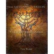 The New Messianic Version of the Bible by Tov Rose