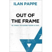Out of the Frame by Ilan Pappe