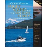 A Cruising Guide to Puget Sound and the San Juan Islands by Migael M. Scherer