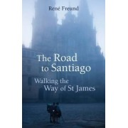 The Road to Santiago by Rene Freud