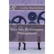 Dive Into Performance Management by Leslie MacFarlane