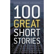 One Hundred Great Short Stories by James Daley