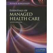 Essentials Of Managed Health Care by Peter R. Kongstvedt