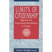 Limits of Citizenship by Yasemin Nuhoglu Soysal