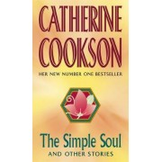 The Simple Soul and Other Stories by Catherine Cookson Charitable Trust