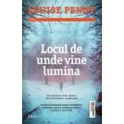 Locul de unde vine lumina - Louise Penny