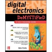 Digital Electronics Demystified by Myke Predko