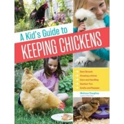 A Kid's Guide to Keeping Chickens by Melissa Caughey