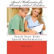 Speed Mathematics for Primary School Teachers by Vali Nasser