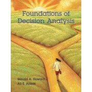 Foundations of Decision Analysis by Ronald A. Howard