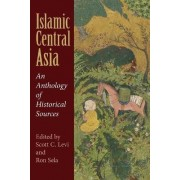 Islamic Central Asia by Scott C. Levi