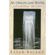An Origin Like Water by Eavan Boland