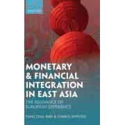 Monetary and Financial Integration in East Asia by Yung Chul Park