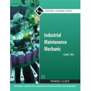 Industrial Maintenance Mechanic: Trainee Guide Level 2 by Nccer
