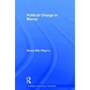 Political Change in Macao by Sonny Shiu-Hing Lo