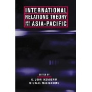 International Relations Theory and the Asia-Pacific by G. Ikenberry