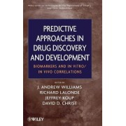 Predictive Approaches in Drug Discovery and Development by J. Andrew Williams