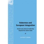 Habermas and European Integration: Social and Cultural Modernity Beyond the Nation State