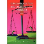 International Law and International Relations by Craig Barker