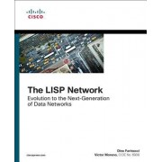 The LISP Network: Evolution to the Next-Generation of Data Networks