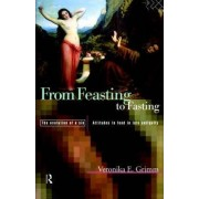 From Feasting to Fasting by Veronika Grimm