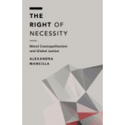 The Right of Necessity: Moral Cosmopolitanism and Global Poverty