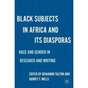 Black Subjects in Africa and Its Diasporas by Benjamin A. Talton