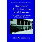 Domestic Architecture and Power by Ross W. Jamieson