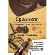 Sparrow - A Chronicle of Defiance by Grant McLachlan
