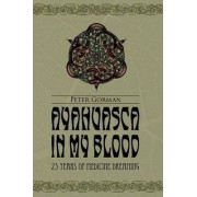 Ayahuasca in My Blood by Peter Gorman