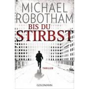 Bis du stirbst by Michael Robotham