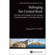 Reforging The Central Bank: The Top-level Design Of The Chinese Financial System In The New Normal by XI Chen