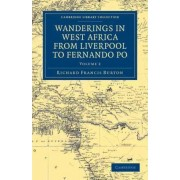 Wanderings in West Africa from Liverpool to Fernando Po by Sir Richard Francis Burton