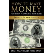 How to Make Money with Bank Originated Notes: Industry Secrets Revealed