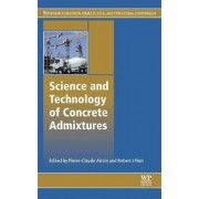 Science and Technology of Concrete Admixtures by Pierre-Claude Aitcin