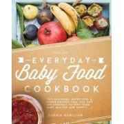 Everyday Baby Food Cookbook by Sophia Hamilton