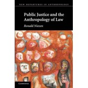 Public Justice and the Anthropology of Law by Ronald Niezen