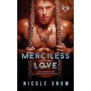 Merciless Love by Nicole Snow