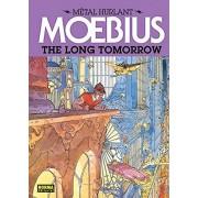 Moebius The Long Tomorrow (Metal Hurlant)