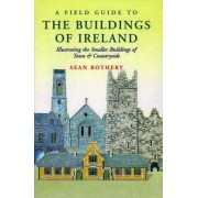 A Field Guide to the Buildings of Ireland by Sean Rothery