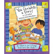You Can Write A Story by Lisa Bullard