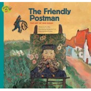 The Friendly Postman: The Art of Van Gogh