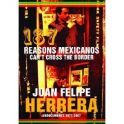 187 Reasons Mexicanos Can't Cross the Border by Juan Felipe Herrera