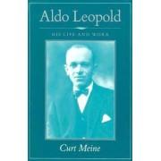 Aldo Leopold by Curt D. Meine