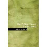 The Subterranean Brotherhood by Julian Hawthorne