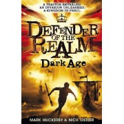 Defender of the Realm: Dark Age by Mark Huckerby