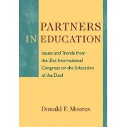 Partners in Education - Issues and Trends from the 21st International Congress on the Education of the Deaf by Donald F. Moores