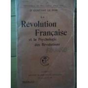 La Revolution Francaise Et La Psychologie Des Revolutions - Gustave Le Bon