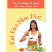 Eat Fast Slim Diet: Track Your Weight Loss Progress (with Calorie Counting Chart)